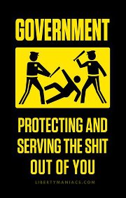 government protecting and serving the shit out of you